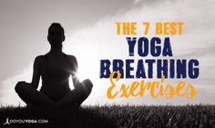 Want to feel calmer and more in control of your life? Then try these 7 yoga breathing exercises, or Pranayamas! Learn how to do them here, and try them out!