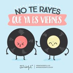 No te rayes que ya es viernes Mr Wonderful Positive Attitude, Positive Thoughts, Idioms And Proverbs, Movie Subtitles, Cute Puns, Positive Phrases, Motivational Pictures, Its A Wonderful Life, Humor