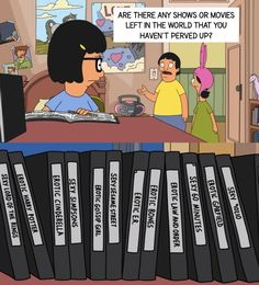 They have an unlimited supply of erotic reading material. | 22 Reasons The Belchers Are Better Than Your Actual Family