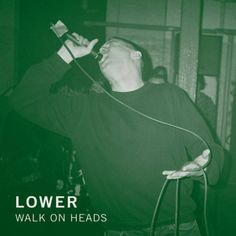 Lower- Walk On Heads. I love Seek Warmer Climes, but I wish they'd stuck with this sound.