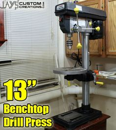 13″ Drill Press – Jays Custom Creations