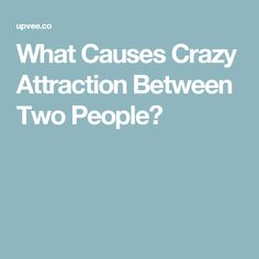 intense attraction between two people