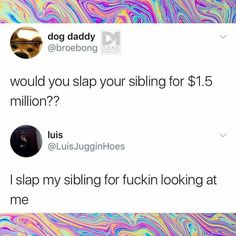 Top 27 Funny Sibling Quotes - Quotes and Humor Really Funny Memes, Stupid Funny Memes, Haha Funny, Funny Posts, Hilarious, Funny Stuff, Funny Shit, Funny Things, Sibling Quotes