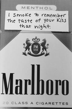 I smoke to remember the taste of your kiss that night. Love Isnt Real, Cigarette Quotes, Sad Quotes, Life Quotes, Malboro, Smoke Photography, Under Your Spell, Some Words, It Hurts
