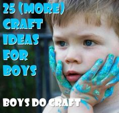 Yes Boys DO craft! 25 (more) crafts to inspire boys.