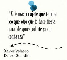 frases libro Xavier Velasco Diablo Guardian, Some Words, Great Quotes, Decir No, Sad, Wisdom, Thoughts, Humor, Reading