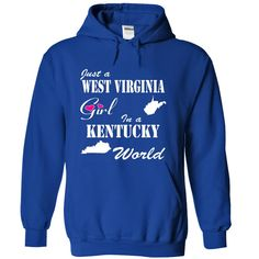 West Virginia Girl in a ᐂ Kentucky WorldIf you are a girl who was born in West Virginia and live in Kentucky! These T-Shirts and Hoodies are perfect for you! Get yours now and wear it proud!West Virginia Girl in a Kentucky World