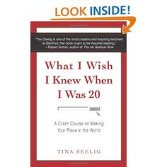 Amazon.com: What I Wish I Knew When I Was 20: A Crash Course on Making Your Place in the World (9780061735196): Tina Seelig: Books