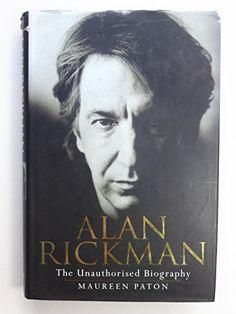 Alan Rickman: The Unauthorized Biography by Maureen Paton