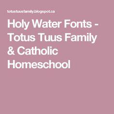 Holy Water Fonts - Totus Tuus Family & Catholic Homeschool