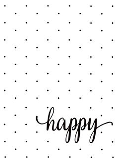 Poster with black dots and the text happy on a white background. A simple . - Poster with black dots and the text happy on a white background. A simple and positive poster for t - Black And White Posters, Black And White Prints, Black And White Design, Black Dots, Black And White Background, Black White, White Picture Frames, Picture Wall, Portraits