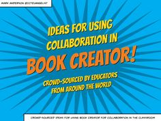 Ideas for using collaboration in Book Creator by Mark Anderson. Book Creator, The Creator, Communication Activities, English Activities, Class Management, Teaching Tips, Little Books, Used Books, Grammar