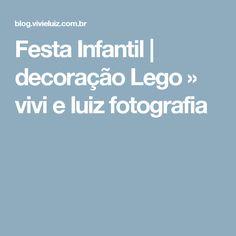 Festa Infantil | decoração Lego » vivi e luiz fotografia
