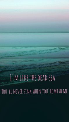 You'll never sink when you're with me..