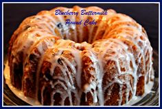 Sweet Tea and Cornbread: Blueberry Buttermilk Pound Cake!