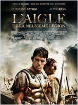 L'Aigle de la neuvième légion (K. Macdonald, 2010). Une plongée dans la Britannia du mur d'Hadrien.