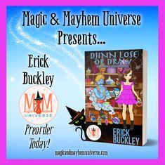 Preorder Erick Buckley's magical tale Djinn, Lose, or Draw today! Abdel Malek isn't your ordinary genie in a bottle. #MagicMayhemUniverse #ebook #pnr #preorder