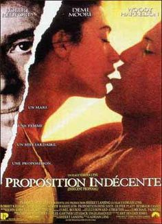 """Proposition indécente (1993)   -   Robert Redford, Demi Moore, Woody Harrelson.  """" S'il y a une chose à laquelle tu tiens par dessus tout, laisse-la partir. Si elle te revient, elle sera à toi pour toujours, et si elle ne te revient pas, c'est que dès le dépard elle n'était pas à toi. """""""