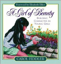 A Girl of Beauty: Carol Fiddler, Elisabeth Elliot: 9780847414284: Amazon.com: Books