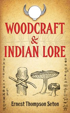 Woodcraft and Indian Lore by Ernest Thompson Seton  The author of Two Little Savages, a perennial favorite, presents a comprehensive collection of his most interesting stories, crafts, games, and other activities related to outdoor life. Ernest Thompson Seton offers a respectful and informative tribute to Native American culture within the context of this practical guide for campers of all ages. With over 500 drawings by the author.