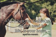When you realize all you need in life, is your horse.