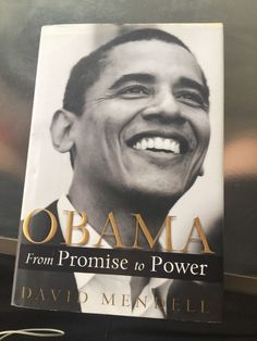 Obama : From Promise to Power by David Mendell (2007, Hardcover)