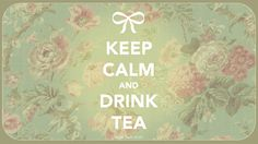 Keep Calm and Drink Tea Wallpaper by MocchiMocchi on deviantART