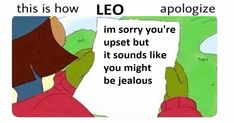 """These Hilarious Astrological Apology Memes Will Trigger Every Sign - Funny memes that """"GET IT"""" and want you to too. Get the latest funniest memes and keep up what is going on in the meme-o-sphere. Virgo Sign, Zodiac Signs Virgo, Astrology Leo, Zodiac Star Signs, Gemini, Aquarius, Horoscope Signs, Virgo Memes, Virgo Quotes"""