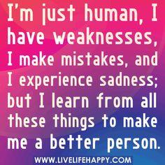 I'm just human.