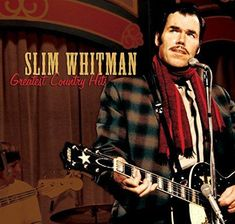 Slim Whitman - Greatest Country Hits