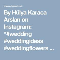 "By Hülya Karaca Arslan on Instagram: ""#wedding #weddingideas #weddingflowers #weddingflowercrown #weddingflowerbouqet #handmade #flowerslovers #homeaccessories #tabledesign…"" • Instagram"