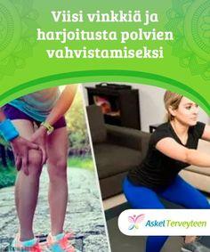 Viisi vinkkiä ja harjoitusta polvien vahvistamiseksi Vahvat polvet antavat tarvittavan tasapainon ja mahdollistavat liikkumisen paikasta toiseen. Onkin erittäin tärkeää pitää polvista huolta. Workout, Work Out, Exercises