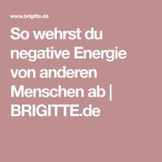 So wehrst du negative Energie von anderen Menschen ab | BRIGITTE.de