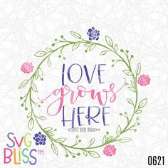 Love Grows Here SVG Home Decor Cutting File Love Wreath