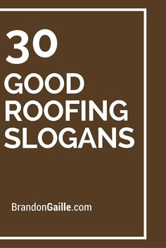 30 Good Roofing Slogans