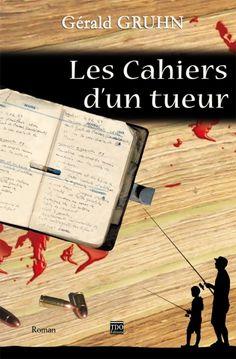 les-cahiers-d-un-tueur par Gérald Grunh. TDO