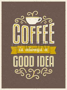ビンテージ スタイルのコーヒー タイポグラフィ ポスター。コーヒーは、常に良いアイデアです。