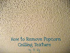 31 diy: How to Remove Popcorn Ceiling Texture {tutorial} 31 diy: How to Remove Popcorn Ceiling Textu Deep Cleaning Tips, Cleaning Hacks, Organizing Tips, Removing Popcorn Ceiling, Ceiling Texture, Just Dream, Clean Dishwasher, Clean Freak, Home Repairs