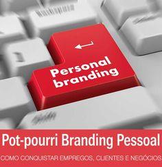 Pot-pourri branding pessoal: você é uma marca! | http://alegarattoni.com.br/pot-pourri-branding-pessoal-voce-e-uma-marca/