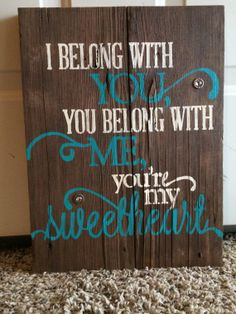 I Belong With You, You Belong With Me saying Painted On Rustic Barnwood on Etsy, $35.00