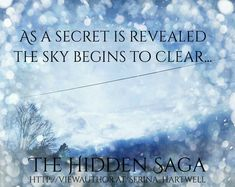Hidden - Water - As a Secret is Revealed the Sky Begins to Clear... Emotional Rollercoaster, What You Think, Roller Coaster, Image Boards, Book 1, Inspire Me, Saga, Author, Thoughts