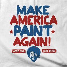 vote Bob Ross 2016
