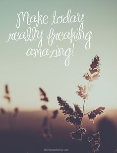 "Free printable poster: ""Make today really freaking amazing!"" #freebies"