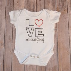 Baby or Kids Onesie or T | Valentine's Gifts | Adoption Gifts | Baby Gifts | Love Makes a Family