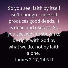 So you see, faith by itself isn't enough. Unless it produces good deeds, it is dead and useless. Faith expresses itself in works....   #womenlivingwell  #goodmorninggirls  #blogthrudabible  #readthroughthebible  #readthroughtthebookofJames #biblejournaling