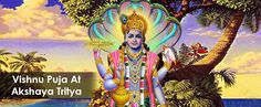 Vishnu Puja at akshaya Tritiya holds a great value. Devotees all across the India wait for akshaya tritiya puja. Benefits of Vishnu Puja at Akshay Tritiya are alot.