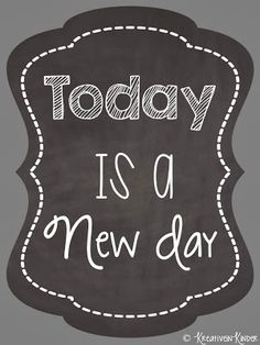 Today is a New Day chalkboard print FREEBIE