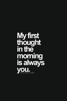 Romantic Love Quotes, Romantic Morning Quotes, Being In Love With Him, Love For Her, In Love With You Quotes, Love Is, Thinking Of You Quotes, I Miss Her, Only You Quotes