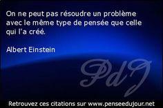On ne peut pas résoudre un problème avec le même type de pensée que celle qui l'a créé.