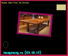 Wooden Table Plans The Kitchen  - The Best Image Search